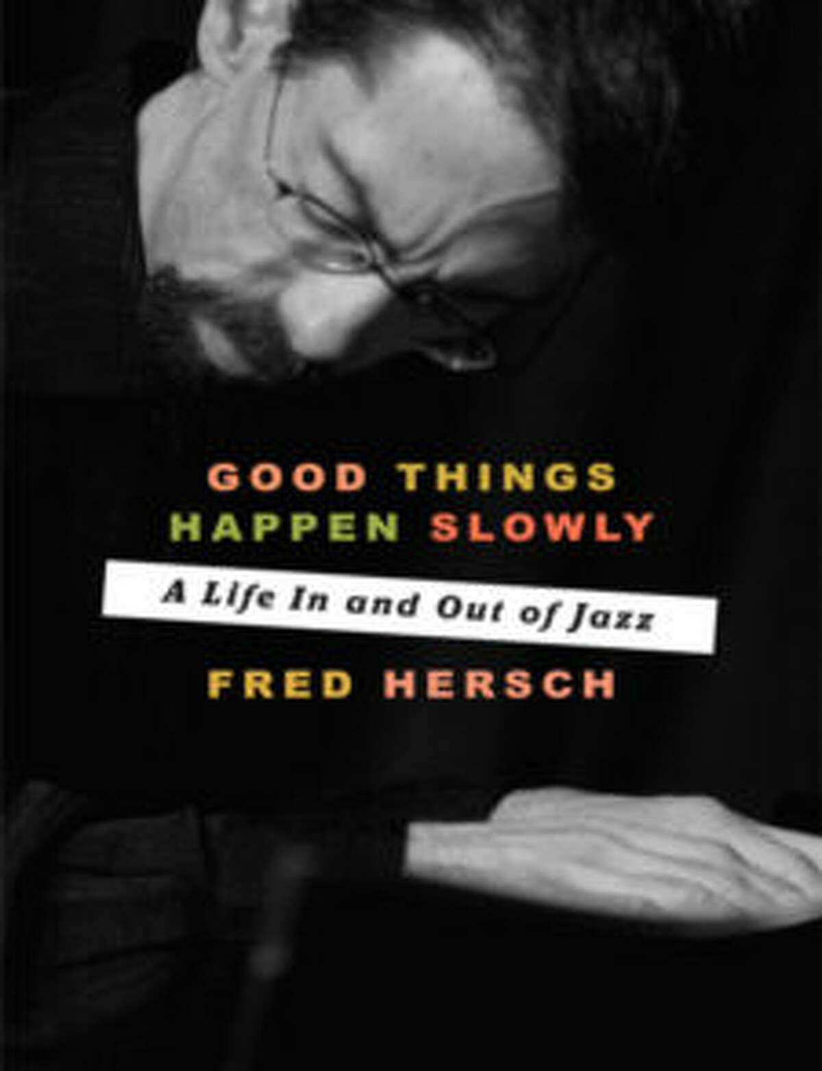 """""""Good Things Happen Slowly"""" by Fred Hersch"""