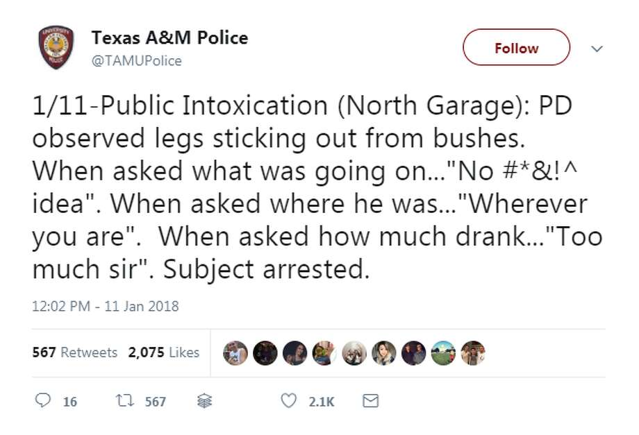 Texas A&M police shared this hilarious tweet after making an arrest for public intoxication.>> See other hilarious tweets from the Texas A&M police department.Photo: Texas A&M Police Twitter