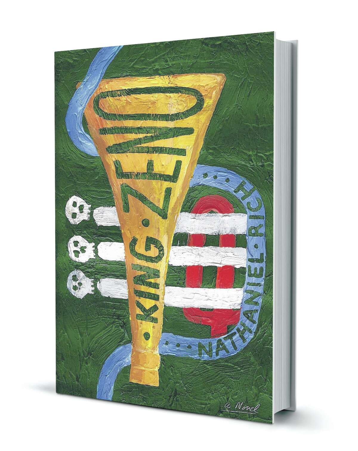 """King Zeno"" is Nathaniel Rich's third novel."