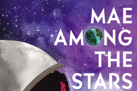 """Mae Among the Stars""  by Roda Ahmed and illustrated by Stasia Burrington  HarperCollins, 40 pp., $17.99 Ages 4-8"