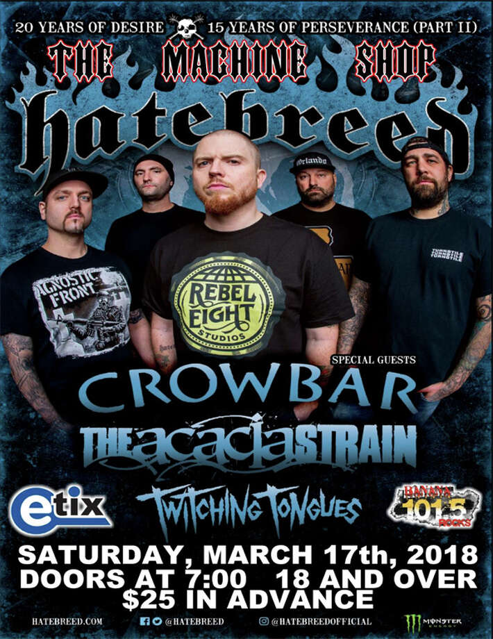 March 17: Hatebreed, Crowbar, The Acacia Strain & Twitching Tongues. The Machine Shop, Flint, www.themachineshop.info Photo: Www.themachineshop.info
