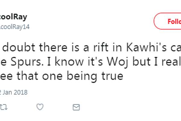 @LLcoolRay14: I really doubt there is a rift in Kawhi's camp with the Spurs. I know it's Woj but I really don't see that one being true