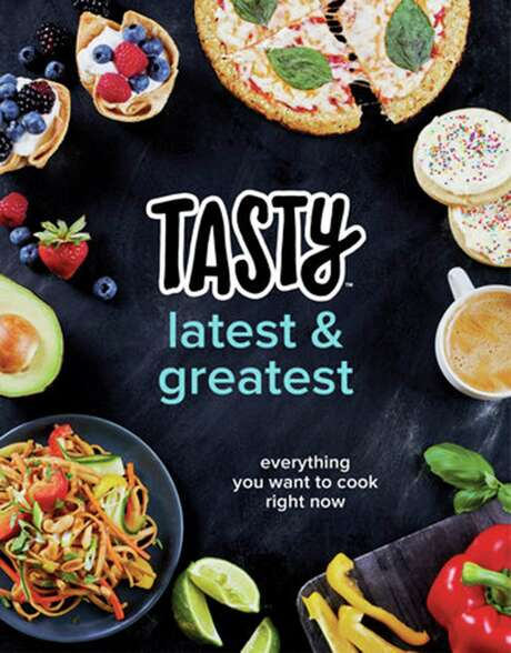 """Tasty Latest & Greatest: Everything You Want to Cook Right Now"" (Clarkson Potter/Publishers $19.99). (Crown Publishing Group) Photo: Crown Publishing Group, HO / Detroit Free Press"