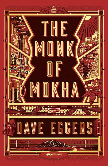 """The Monk of Mokha,"" by Dave Eggers. Photo: Knopf"