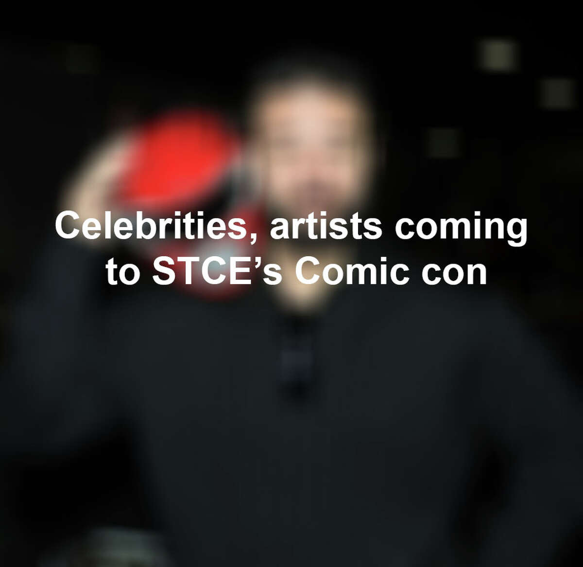 Celebrities and artists coming to STCE's Comic Con 2018.