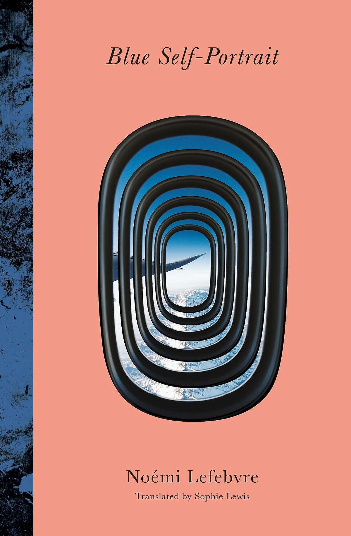 """Blue Self-Portrait,"" a novel by No�mi Lefebvre that Transit Books will publish in April."