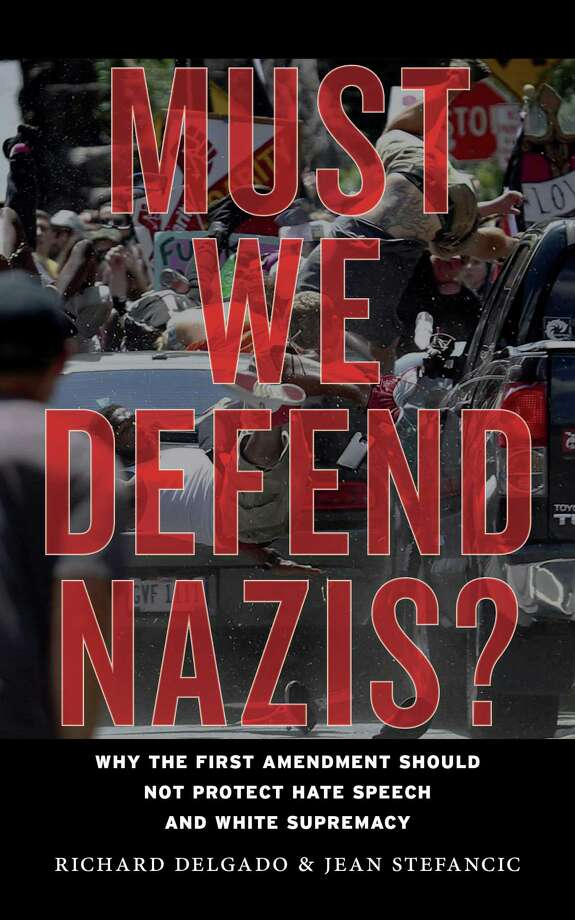 Must We Defend Nazis?: Why the First Amendment Should Not Protect Hate Speech and White Supremacy Photo: New York University, Handout / Handout