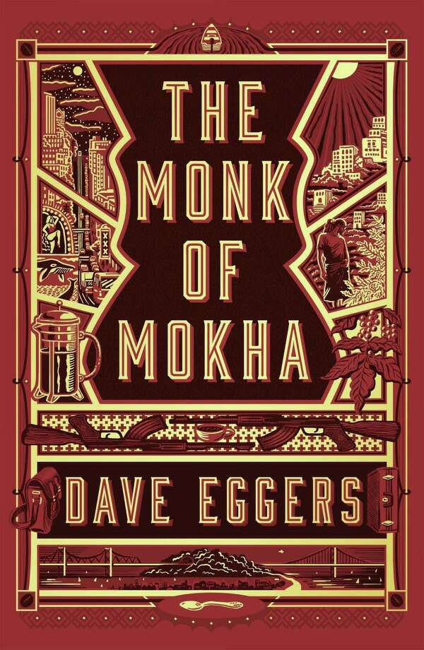 "This image released by Alfred A. Knopf shows ""The Monk of Mokha,"" by Dave Eggers. ( Alfred A. Knopf via AP) Photo: Associated Press / Alfred A. Knopf"