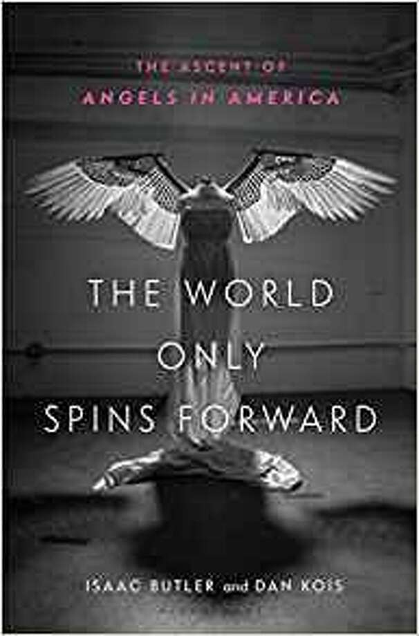 "Cover of ""The World Only Spins Forward: The Ascent of 'Angels in America,""Isaac Butler and Dan Kois. The book covers the development and life of the play, as well as Mike Nichols' adaptation of it as a miniseries for HBO in 2003. Photo: Bloomsbury USA"