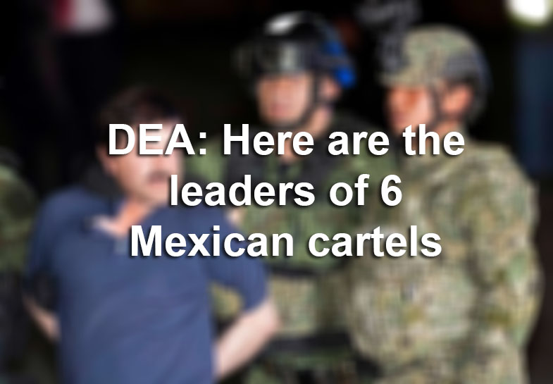 Here's the leaders of 6 Mexican cartels, according to the