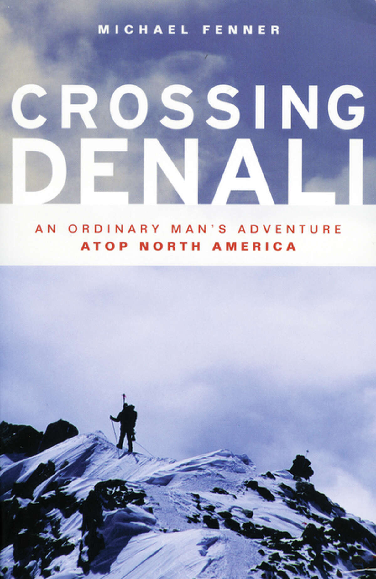 """Michael Fenner of Jacksonville will sign copies of his new book, """"Crossing Denali,"""" from 5 to 7 p.m. Friday at Our Town Books at 64 E. Central Park. """"Crossing Denali"""" is available at Our Town Books and through amazon.com."""