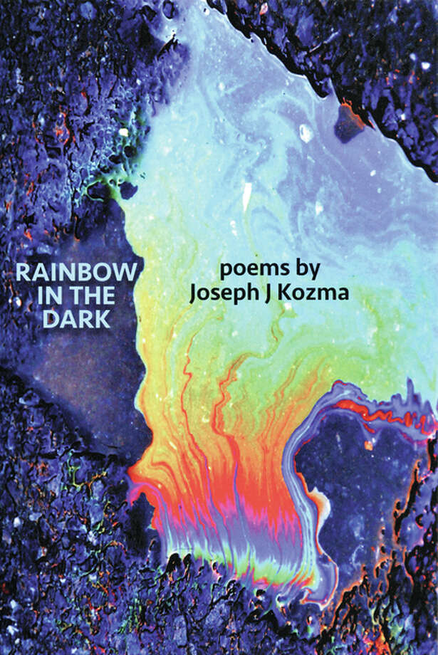 "Dr. Joseph Kozma's latest poetry book is ""Rainbow in the Dark."" Photo: Submitted Photo"