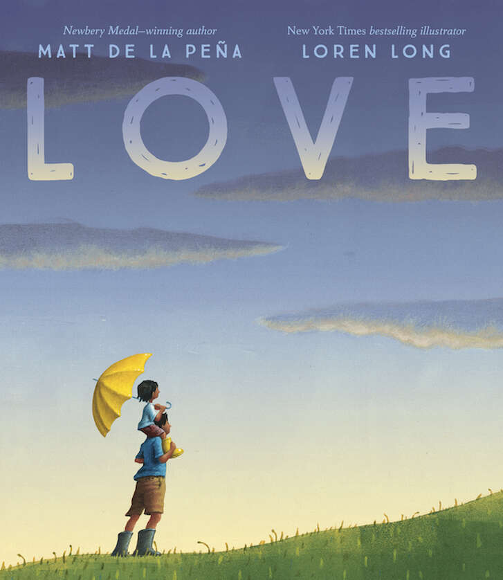 "CHILDREN'S BOOKS: ""Love"" by Matt De La Pena  and illustrator Loren Long. $17.99 Ages 4-8 Penguin Young Readers Group"