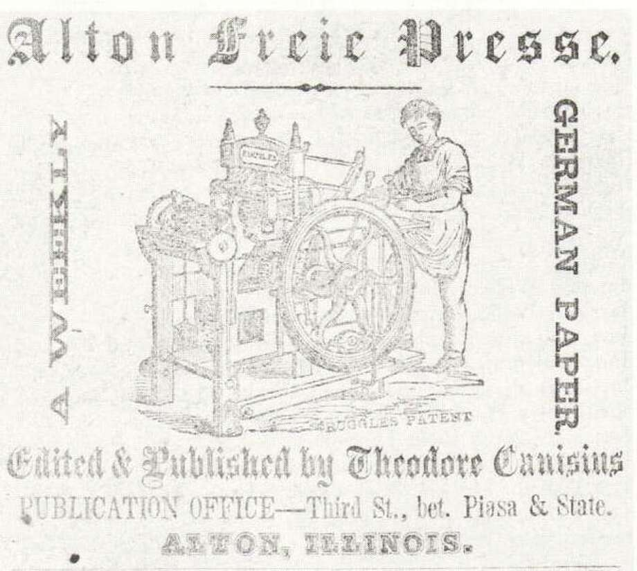 This Alton Freie Presse ad appeared in the 1858 Alton City Directory. The advertisement was for the German newspaper which was published weekly. Photo: File Photo