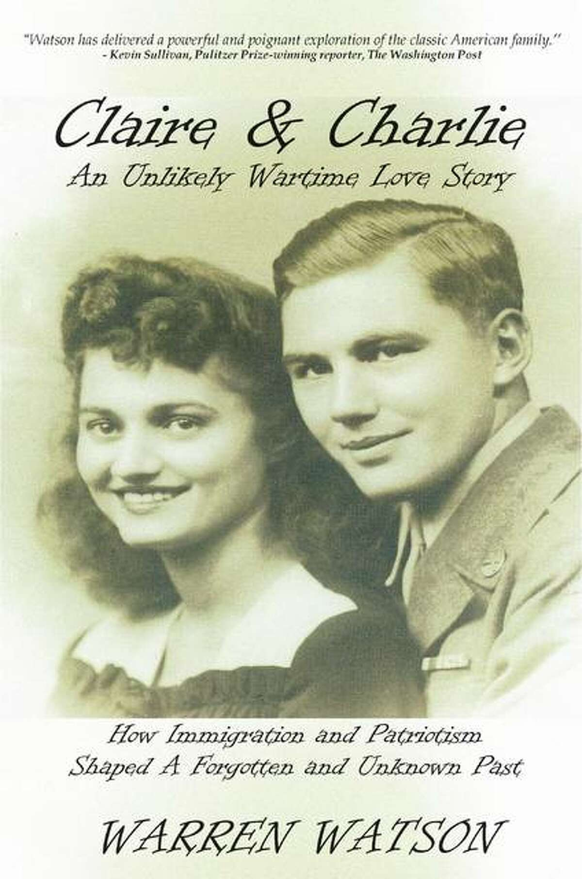 """""""Claire and Charlie: An Unlikely Wartime Love Story,"""" by journalist Warren Watson, who returned to his home state of Maine when he left the Riverbend more than a year ago, takes on immigration, world war, and the erosion of French Canadian culture in New England."""