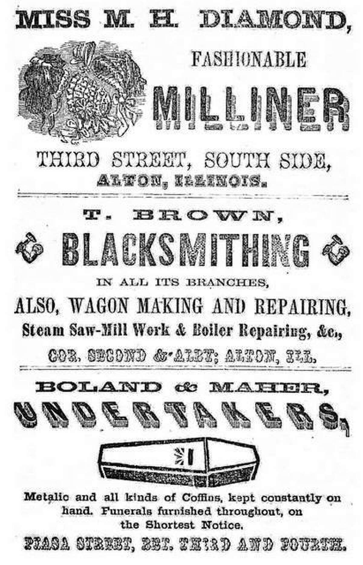Ads of Miss M.H. Diamond, Milliner; T. Brown, Blacksmithing and Boland & Maher, Undertakers which appeared in the 1858 Alton City Directory.