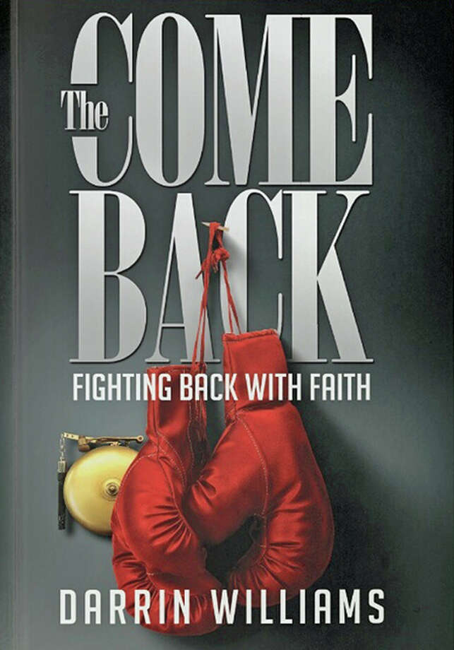 """The Comeback: Fighting Back with Faith,"" by Rev. Darrin Williams, an Alton native, is published by Cooke House Publishing, and is available in softcover for $14.95. It can be purchased at New Beginnings, at amazon.com, barnesandnoble.com or at fightwithmyfaith.com. For more information, visit www.sluggerroo.com. Photo: For The Telegraph"