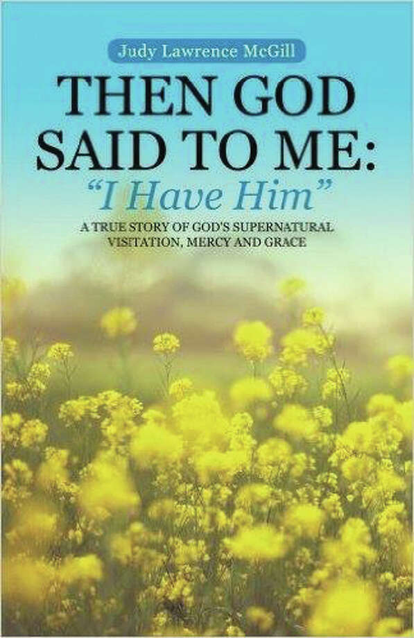 "The cover of Judy McGill's new book, ""Then God Said To Me: 'I Have Him.'"""