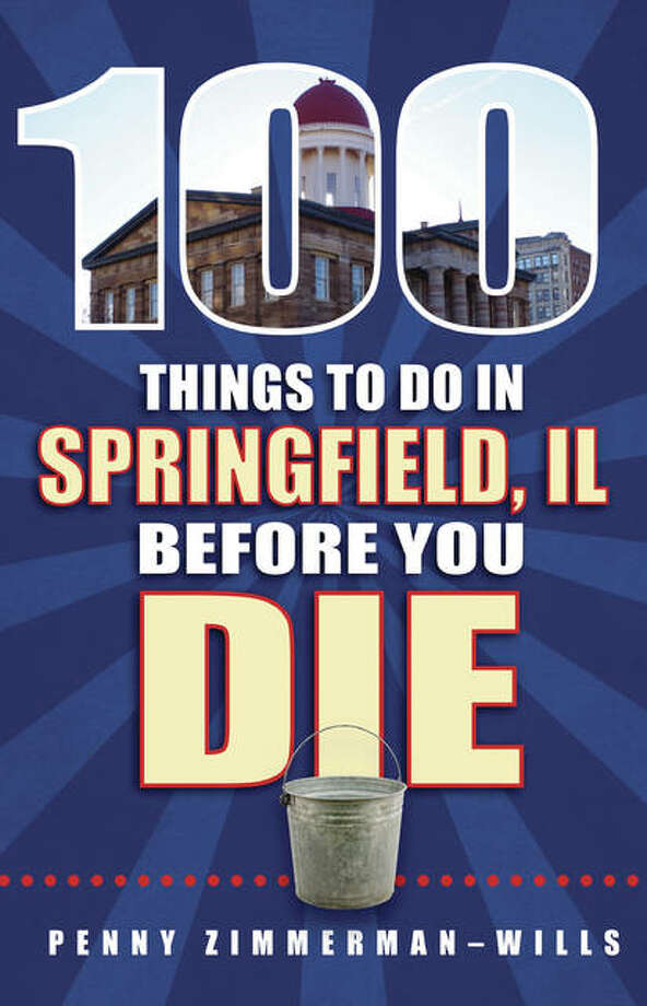 """100 Things To Do In Springfield, IL Before You Die"" is available at www.barnesandnoble.com, www.amazon.com and various retailers around Springfield. Photo: For The Telegraph"