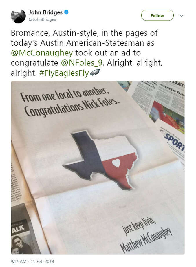 According to the managing editor of the Austin American Statesman, John Bridges, Matthew McConaughey took out an ad to give a shout out to fellow Austin-native Nick Foles for winning the Superbowl.Source: Twitter Photo: Twitter, John Bridges