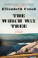 """""""The Which Way Tree,"""" by Elizabeth Crook, Little, Brown and Company, $13.99"""