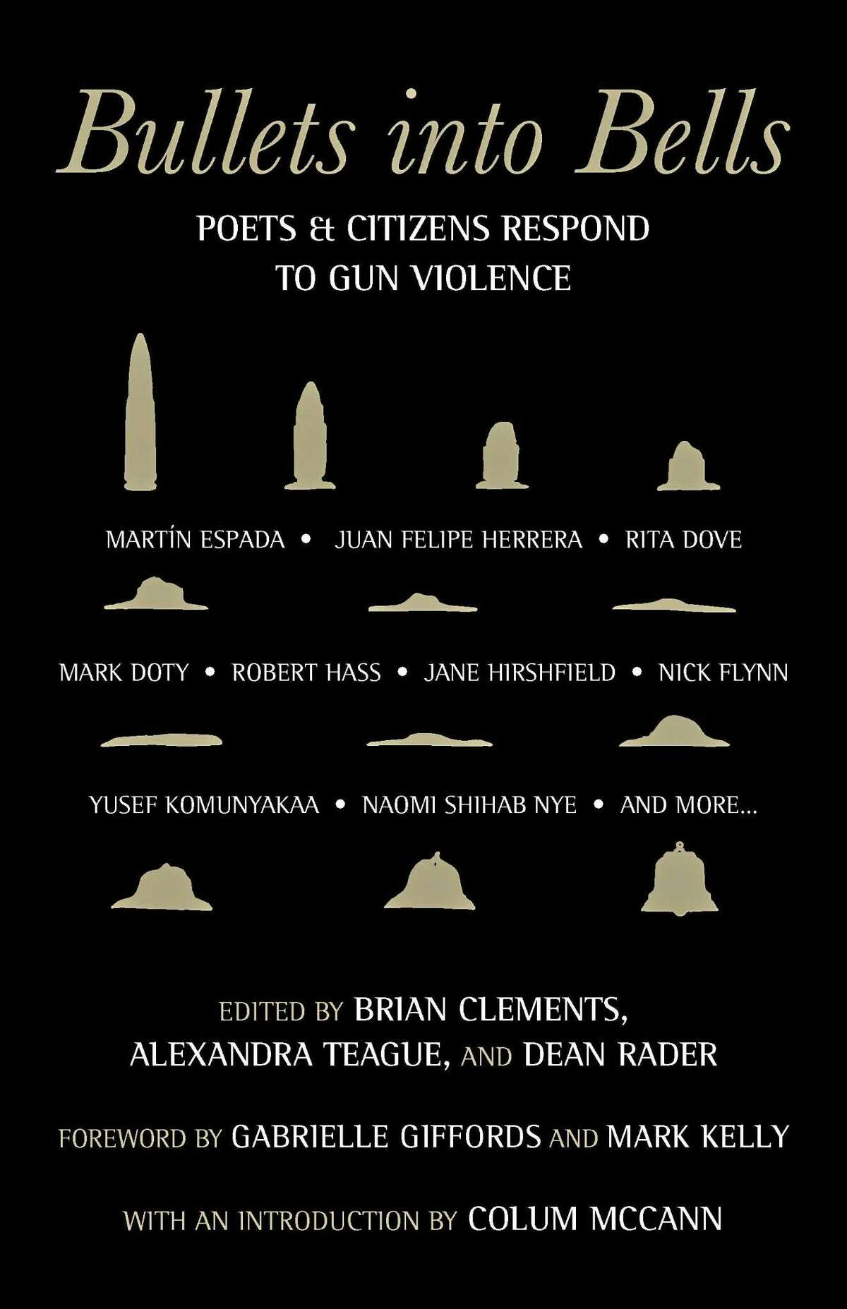 """""""Bullets into Bells: Poets and Citizens Respond to Gun Violence (Beacon Press)"""" is a new book that was released in December 2017, five years after the shootings at Sandy Hook Elementary School in Newtown, Conn. One of the editors and contributors is Newtown resident Brian Clements, whose wife, a teacher, survived the shooting."""