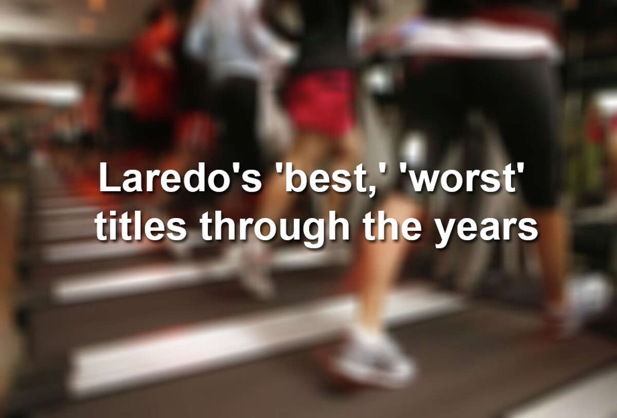Click through to see more titles Laredo has been given through the years.