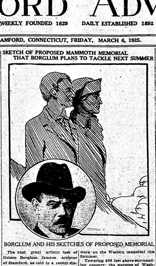 "The March 6, 1925 front page of the Stamford Advocate reported city resident Gutzon Borglum's plans for what would eventually become Mount Rushmore. ""The next great artistic task of Gutzon Borglum, famous sculptor of Stamford, as told in a recent dispatch to the Stamford Advocate, will be to covert a spire-like peak in the Black Hills of South Dakota into colossal statues of Washington and Lincoln, resembling something like the above sketch, drawn for the Stamford Advocate,"" the caption reads. Photo: Contributed Photo / Stamford Advocate"