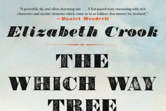 """The Which Way Tree,"" by Elizabeth Crook, Little, Brown and Company, $26"
