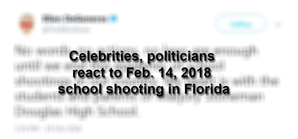 Celebrities and politicians react to the shooting at Marjory Stoneman Douglas High School on Feb. 14, 2017 in Parkland, Florida.