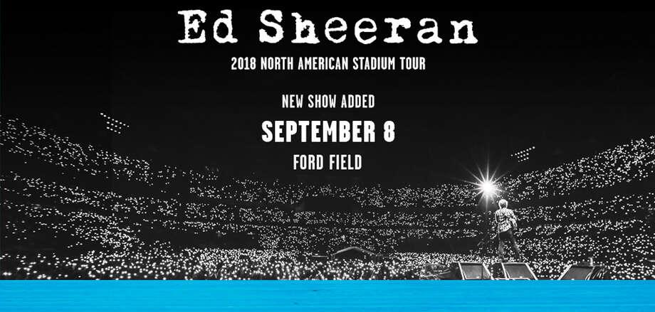 Sept. 8: Ed Sheeran, Ford Field, fordfield.com Photo: Ford Field, Fordfield.com