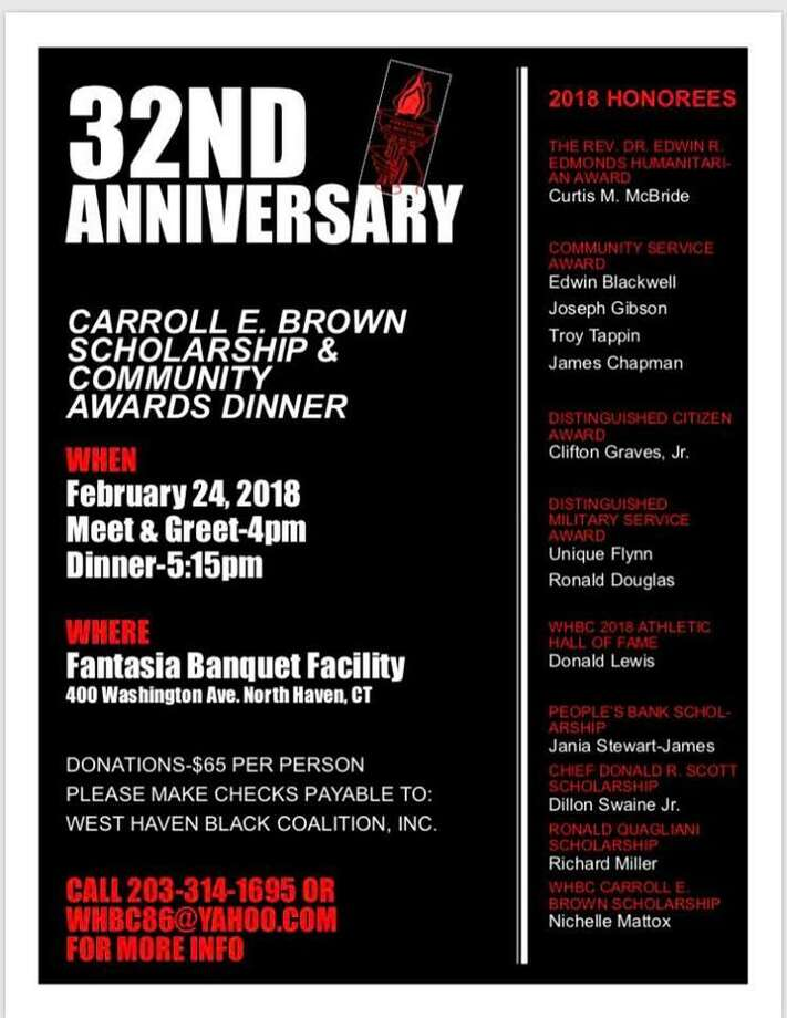 The West Haven Black Coalition's 32nd Annual Carroll E. Brown Scholarship & Community Awards dinner will take place Saturday, Feb. 24, 2018 at the Fantasia Banquet Facility, 400 Washington Ave. in North Haven, beginning at 4 p.m.  Tickets are $65 per person, with checks payable to West Haven Black Coalition Inc. For tickets or more information, call 203-314-1695 or e-mail whbc86@yahoo.com. Photo: Contributed Photo