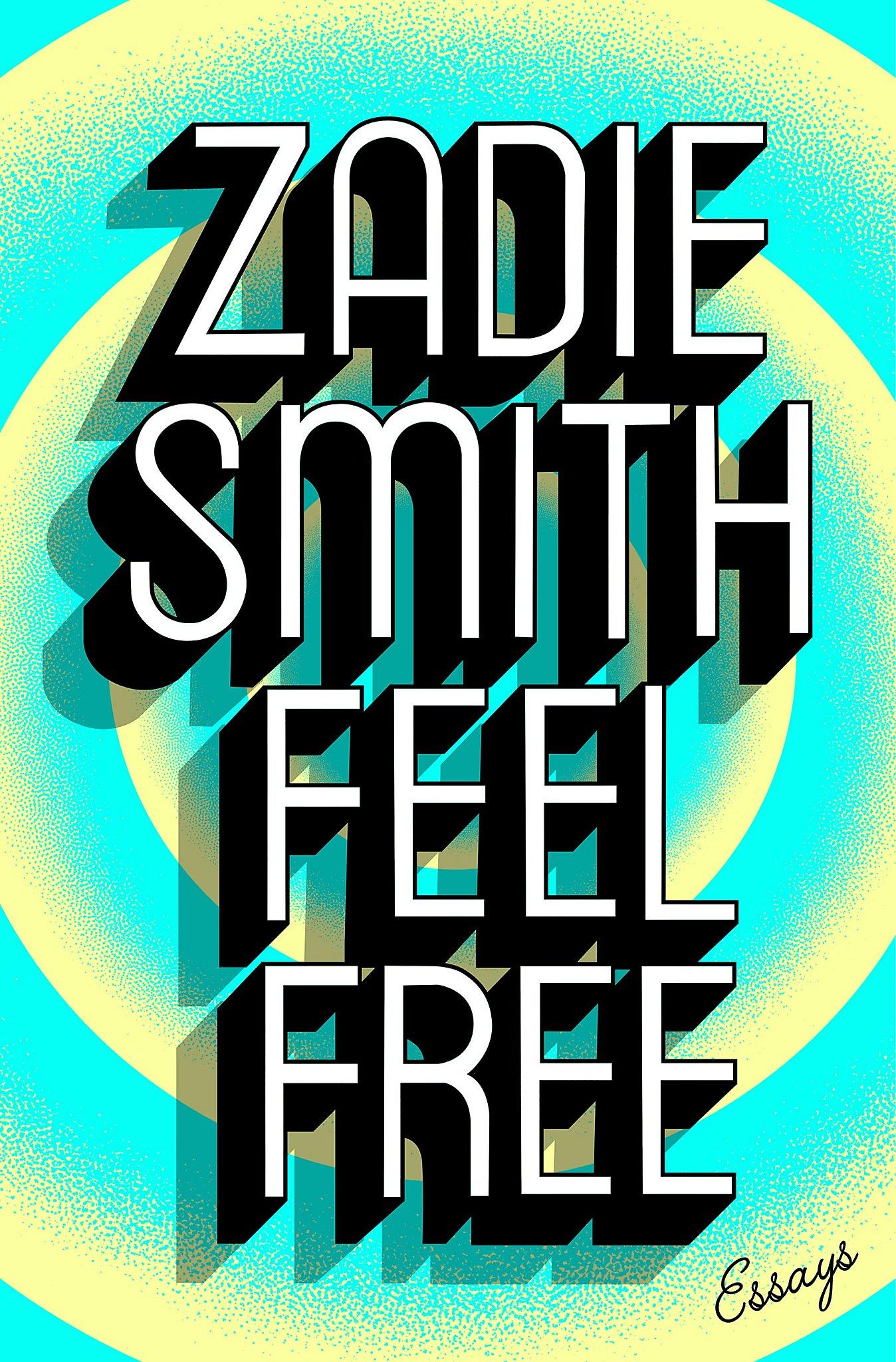 feel free essays by zadie smith   sfgate feel free essays by zadie smith