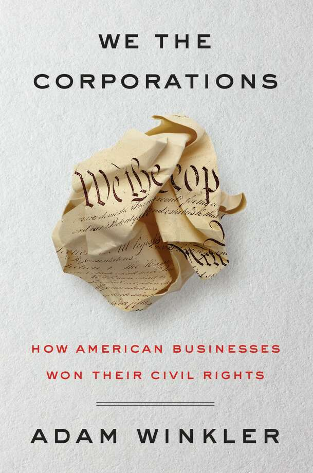 We the Corporations: How American Businesses Won Their Civil Rights Photo: Liveright, Handout
