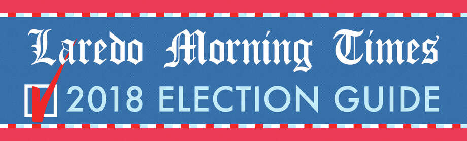 Laredo Morning Times' 2018 Primary Election Guide Photo: Louis San Miguel/Laredo Morning Times