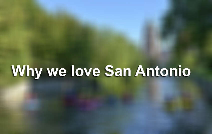You've read why others dig the Alamo City. Now here's our reasons we love San Antonio.