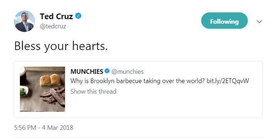 U.S. Rep. Ted Cruz had the most Texas response when he saw Munchies asking if Brooklyn barbecue was taking over the world. Image source: Twitter Photo: Twitter