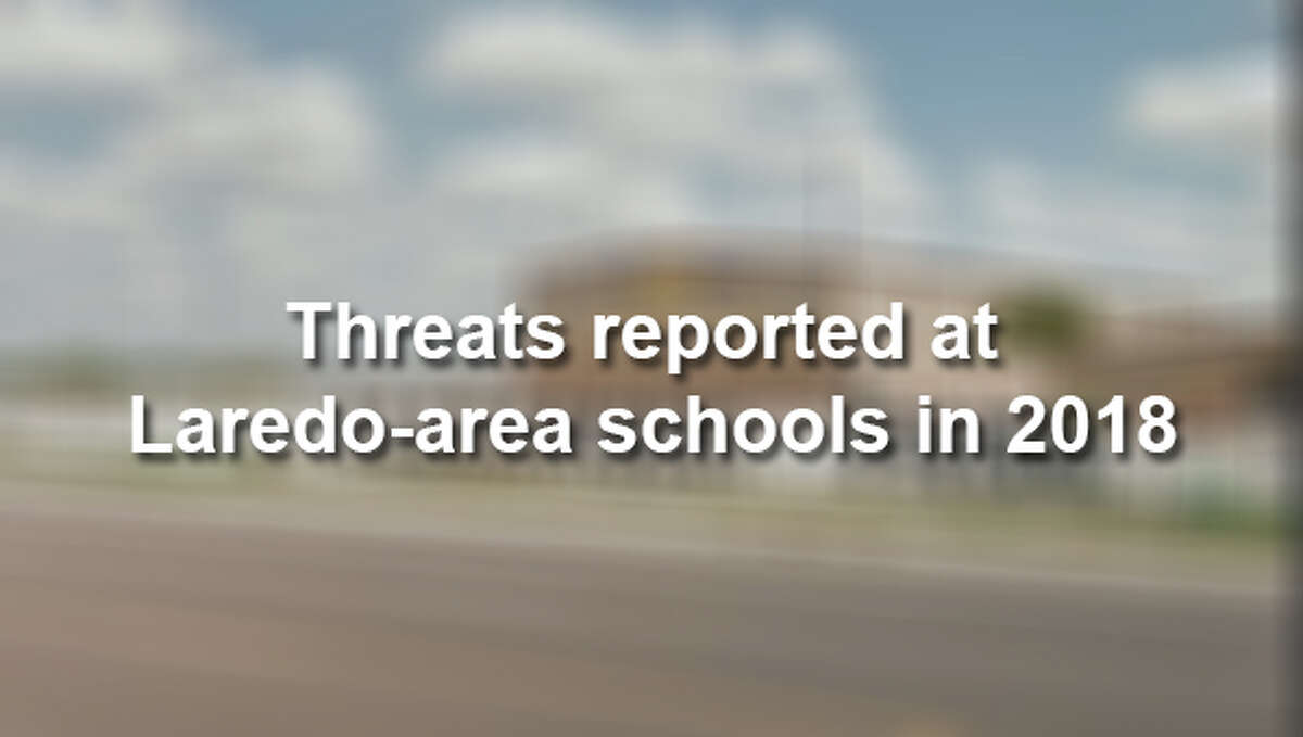 Here are the Laredo-area schools that have received terroristic threats in 2018 so far.