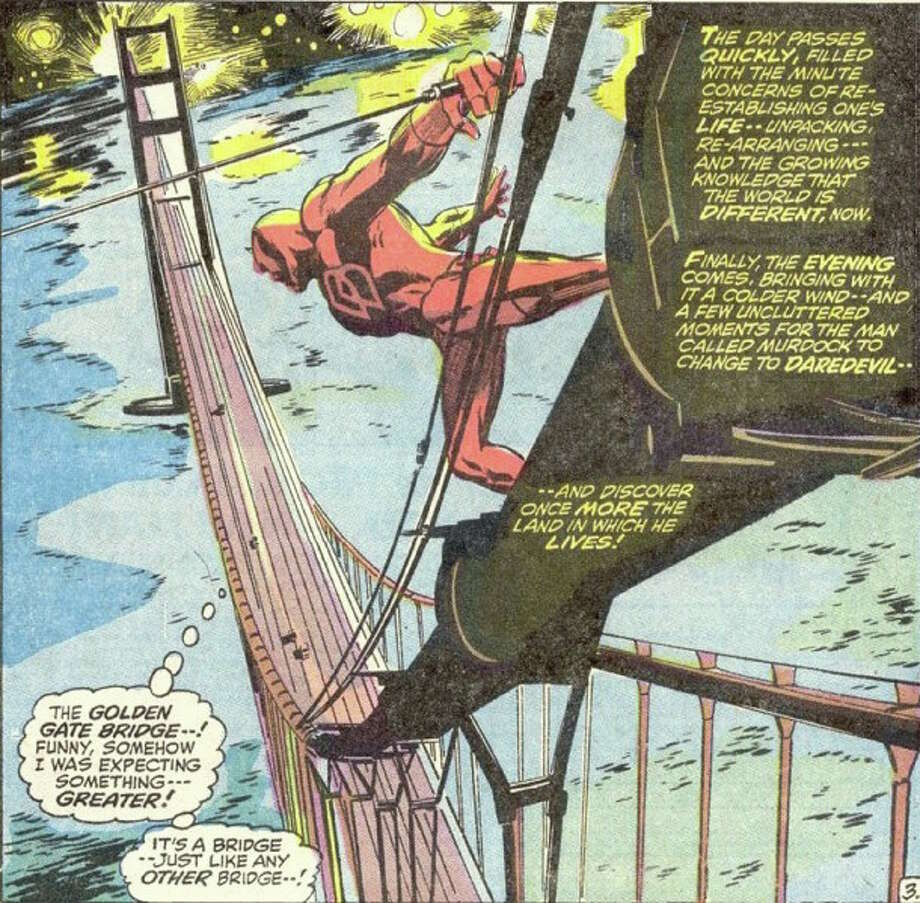 """Daredevil"" #87 (1972)Gene Colan and Tom PalmerMatt Murdock, aka Daredevil, was more than a super hero – he was also an early San Francisco gentrifier in 1972. And he was most unimpressed by the Golden Gate Bridge.""Looking for a change of scenery and hoping to make a superheroic name for himself outside of the increasingly crowded New York City, Daredevil and then-girlfriend Black Widow move to San Francisco, where he sets up a new law practice as his alter ego, Matt Murdock,"" said Andrew Farago, curator at the Museum of Cartoon Art in San Francisco. ""He was the first major Marvel superhero to operate outside of New York, although the move lasted less than two years.""On his first day exploring the city with his costume on, Daredevil has this to say about San Francisco's beloved landmark: ""The Golden Gate Bridge! Funny, somehow I was expecting something — greater! It's a bridge – just like any other bridge!""(Image courtesy of the Cartoon Art Museum) Photo: Gene Colan And Tom Palmer"
