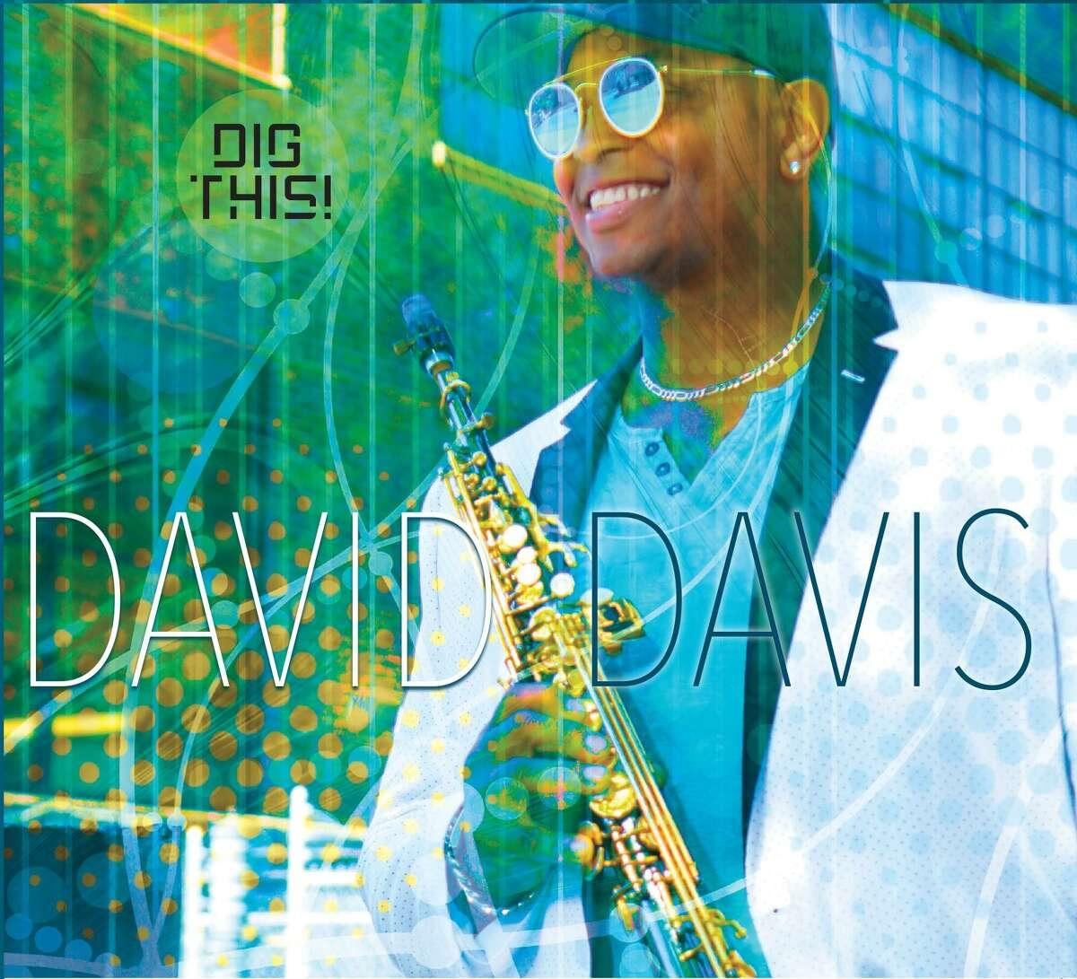 "Jazz saxophonist David Davis' latest recording is ""Dig This!"""
