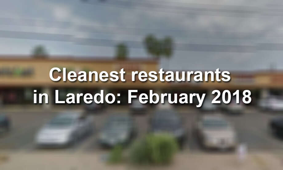 Click through to see the cleanest restaurants in the Gateway City in February. Photo: Laredo Morning Times