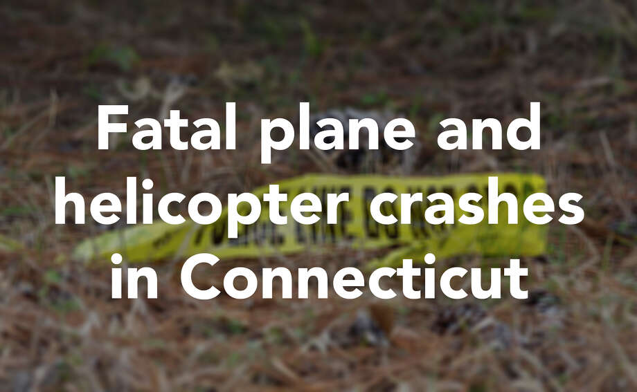 Here's an overview of some of the plane and helicopter crashes that Connecticut has seen in recent years.  / © 2018 Houston Chronicle
