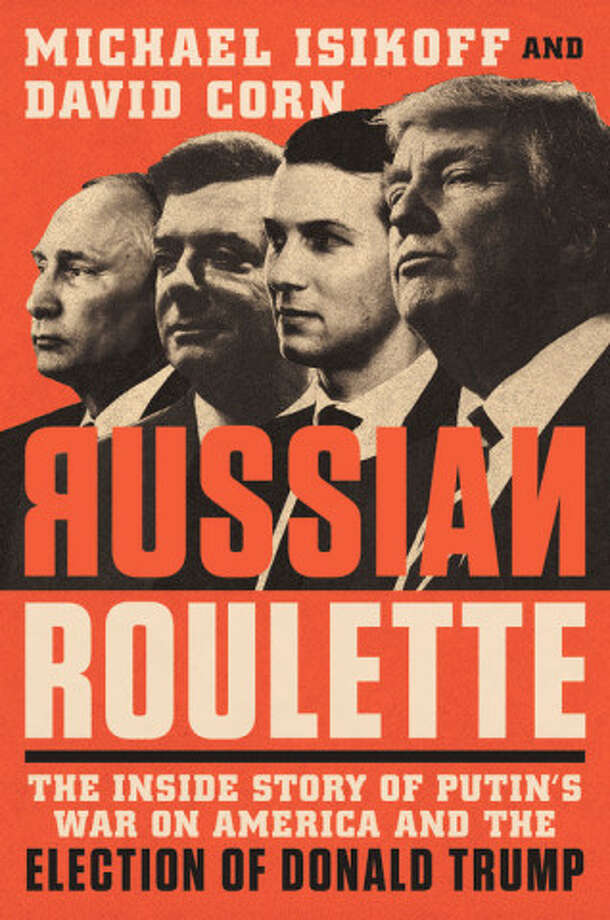 Russian Roulette: The Inside Story of Putin's War on America and the Election of Donald Trump Photo: Twelve, Handout / Handout