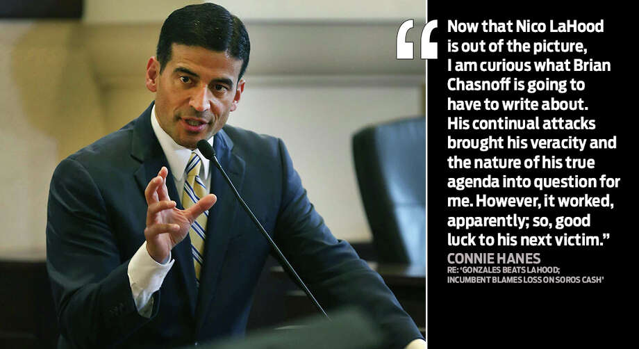 "New target?, from ""Your Turn: March 12, 2018""Re: ""Gonzales beats LaHood; Incumbent blames loss on Soros cash,"" front page, Wednesday:Now that Nico LaHood is out of the picture, I am curious what Brian Chasnoff is going to have to write about. His continual attacks brought his veracity and the nature of his true agenda into question for me. However, it worked, apparently; so, good luck to his next victim.—Connie Hanes Photo: Bob Owen, Staff / San Antonio Express-News"