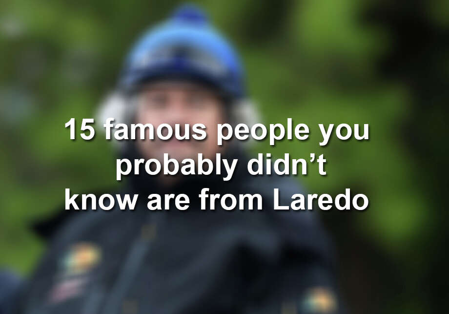 Click through to see 15 Laredoans who turned out to be famous.  Photo: Laredo Morning Times