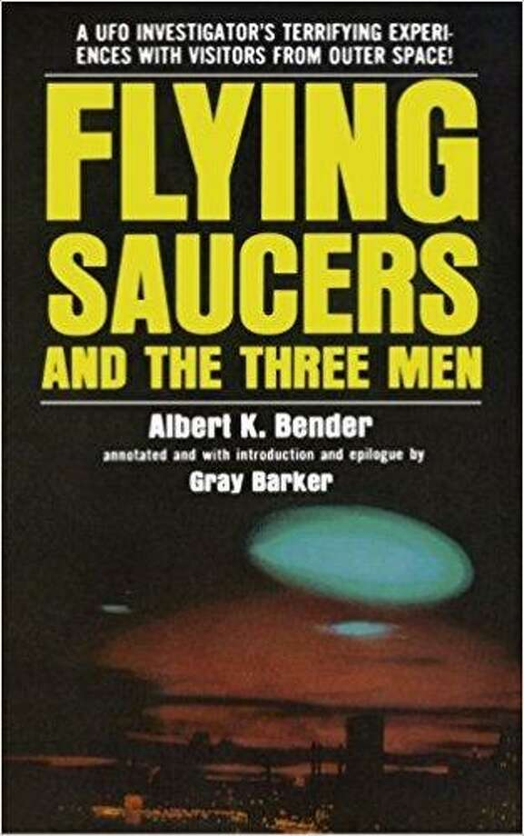 "Bridgeport's Albert K. Bender originated the term ""Men in Black"" in the 1950s. He wrote the book ""Fling Saucers and the Three Men."" Photo: Hearst Connecticut Media / Hearst Connecticut Media"