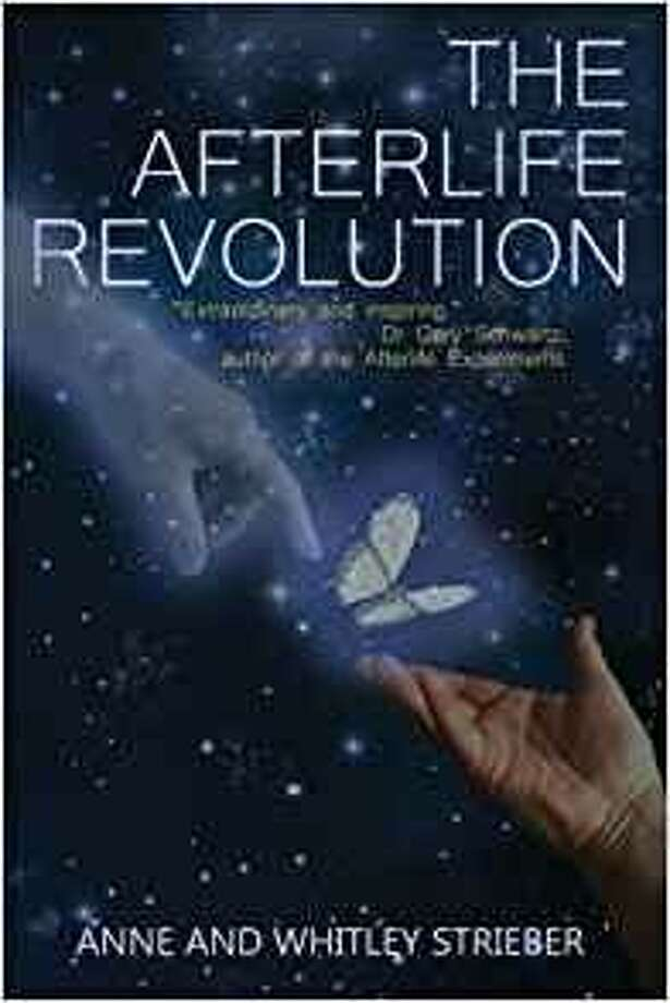 """The Afterlife Revolution,"" by Anne and Whitley Strieber, Walker & Collier, $11.99 Photo: Walker & Collier"
