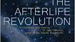 """The Afterlife Revolution,"" by Anne and Whitley Strieber, Walker & Collier, $11.99"