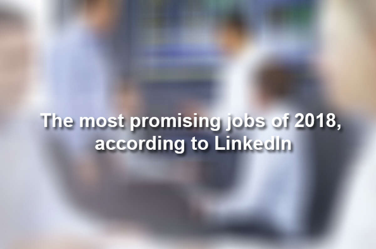 Scroll through to see the most promising jobs of 2018, according to LinkedIn.
