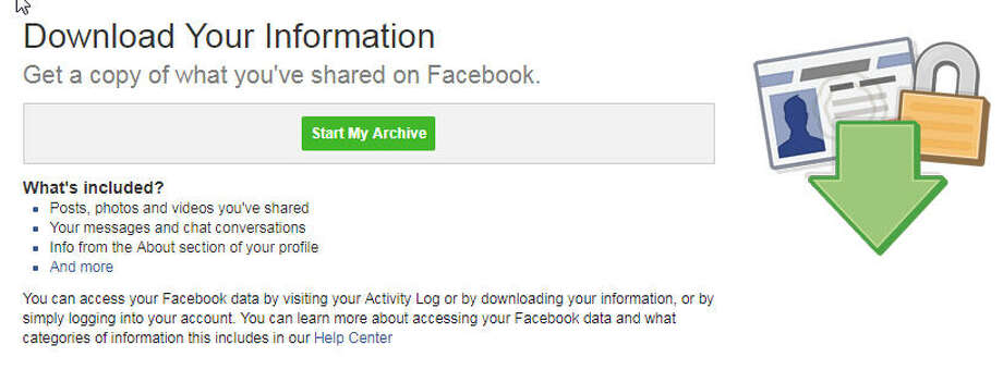 You can download all the data you've ever uploaded to Facebook, which you should do before you delete your account. Photo: Chronicle Screenshot